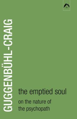 Emptied Soul: On the Nature of the Psycopath