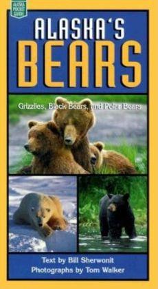 Alaska's Bears: Grizzlies, Black Bears, and Polar Bears