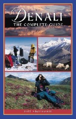 Denali: The Complete Guide