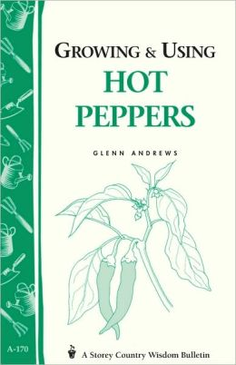 Growing and Using Hot Peppers