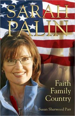 Sarah Palin: Faith, Family, Country