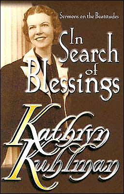 Kathryn Kuhlman: In Search of Blessings