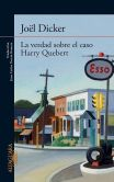 Book Cover Image. Title: La verdad sobre el caso Harry Quebert, Author: Joel Dicker
