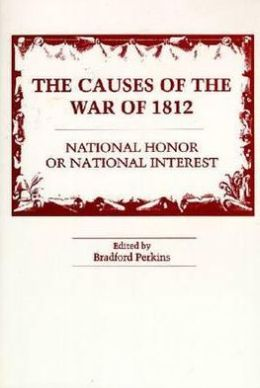 Causes of the War of 1812: National Honor or National Interest?