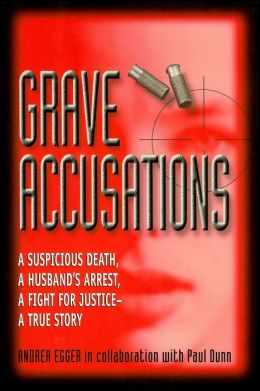 Grave Accusations: A Suspicious Death, a Husband's Arrest, a Fight for Justice - A True Story