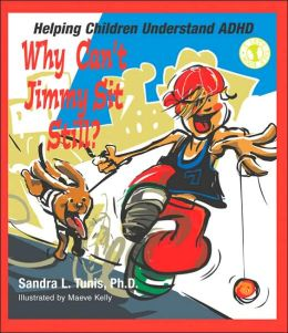 Why Can't Jimmy Sit Still?: Helping Children Understand ADHD and Other Learning Disabilities