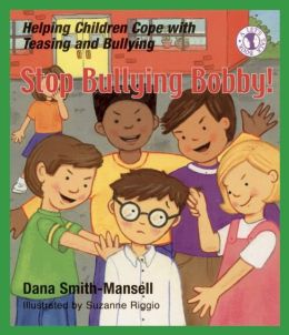 Stop Bullying Bobby!: Helping Children Cope with Teasing and Bullying(Let's Talk Series)