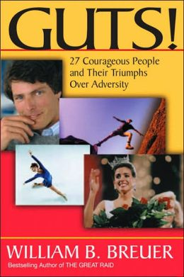 Guts: 27 Courageous People and Their Truimphs over Adversity