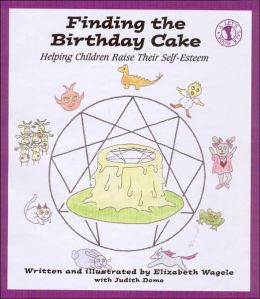Finding the Birthday Cake: Helping Children Raise Their Self-Esteem (Let's Talk Series)