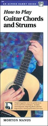 How to Play Guitar Chords and Strums: Handy Guide