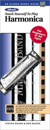 Alfred's Teach Yourself to Play Harmonica: Handy Guide, Book & Harmonica