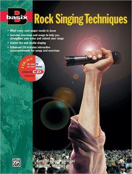 Basix Rock Singing Techniques: Book & Enhanced CD