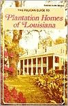 Pelican Guide to Plantation Homes of Louisiana