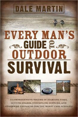 Every Man's Guide to Outdoor Survival