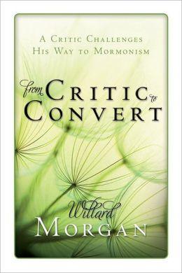 From Critic to Convert Willard Morgan