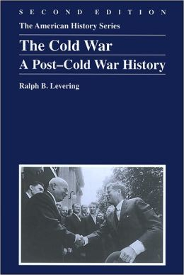 The Cold War: A Post-Cold War History, 2nd Edition