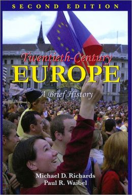 Twentieth-Century Europe: A Brief History, 2nd Edition