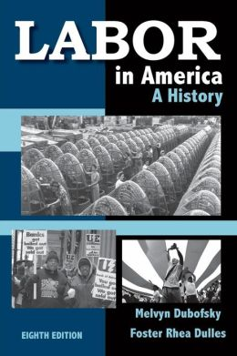 Labor in America: A History, 8th Edition