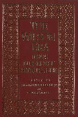 The Wilson Era: Essays in Honor of Arthur S. Link