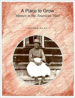 Place to Grow: Women in the American West