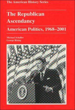Republican Ascendancy: American Politics, 1968-2001