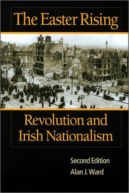 The Easter Rising: Revolution and Irish Nationalism, 2nd Edition