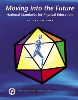 Moving into the Future: National Standards for Physical Education