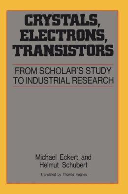 Crystals, Electrons, Transistors