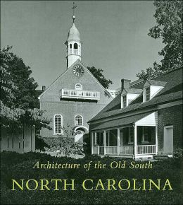 North Carolina (Architecture of the Old South Series)