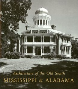 Mississippi and Alabama (Architecture of the Old South Series)