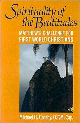 The Spirituality of the Beatitudes: Matthew's Challenge for First World Christians