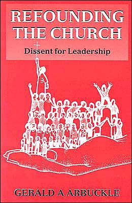 Refounding the Church: Dissent for Leadership
