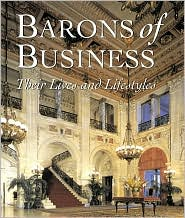 Barons of Business: Their Lives and Lifestyles