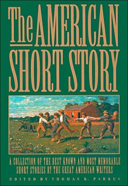 The American Short Story: A Collection of the Best Known and Most Memorable Short Stories by the Great American Authors