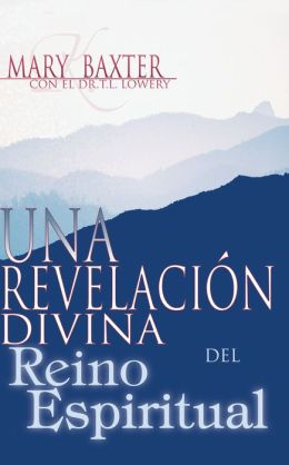 Una Revelacion Divina del Reino Espiritual