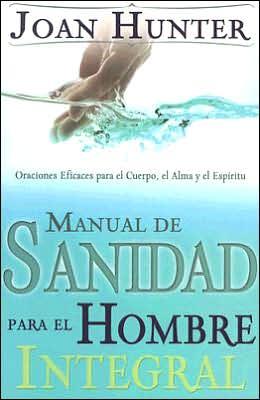 Manual de sanidad para el hombre integral (Healing the Whole Man Handbook)
