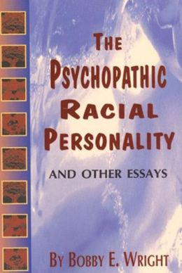 Psychopathic Racial Personality: And Other Essays