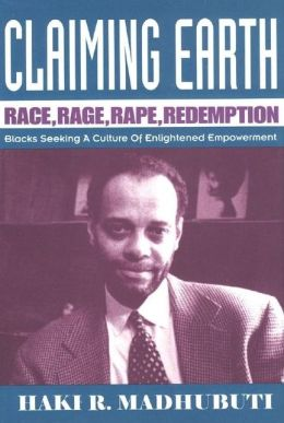Claiming Earth; Race, Rage, Rape, Redemption