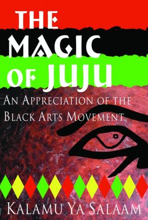 The Magic of Juju: An Appreciation of the Black Arts Movement