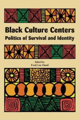 Black Culture Centers: Politics of Survival and Identity