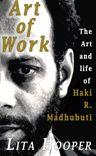 Art of Work: The Art and Life of Haki R. Madhubuti