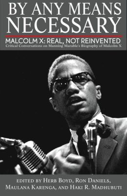 By Any Means Necessary: Malcolm X: Real, Not Reinvented