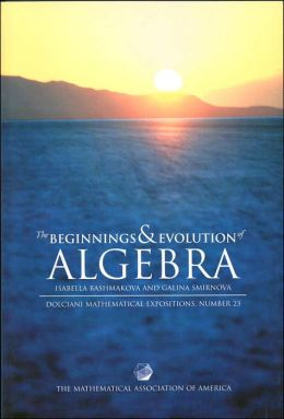 The Beginnings and Evolution of Algebra