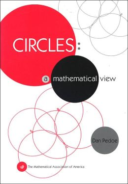 Circles: A Mathematical View (Spectrum Series)
