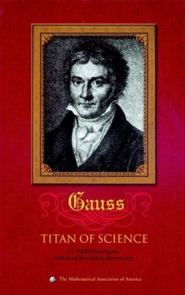 Gauss: Titan of Science