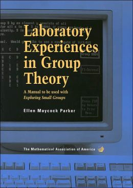 Laboratory Experiences in Group Theory