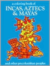 Incas, Aztecs, and Mayas