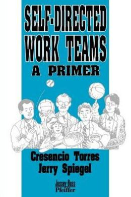Self-Directed Work Teams: A Primer