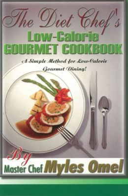 The Diet Chef's Low Calorie Gourmet Cookbook