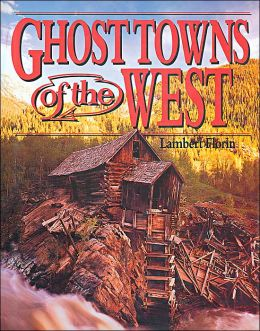 Ghost Towns of the West